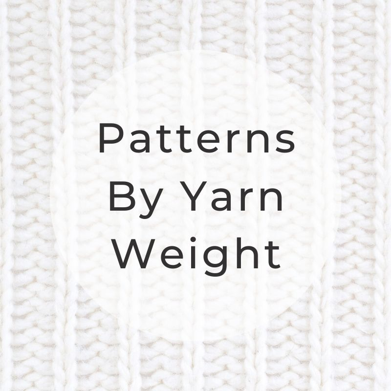 Patterns By Yarn Weight